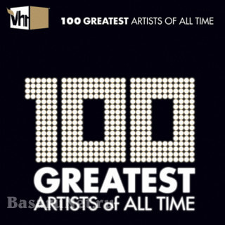 VH1 100 Greatest Artists of All Time (2020)