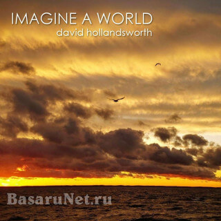 David Hollandsworth - Imagine a World (2020) FLAC