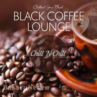 Black Coffee Lounge: Chillout Your Mind (2020) FLAC