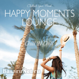 Happy Moments Lounge: Chillout Your Mind (2020) FLAC