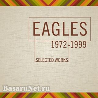 Eagles - Selected Works 1972-1999 (4CD Remaster) (2000/2013) FLAC