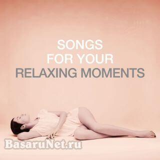Songs For Your Relaxing Moments (2020) FLAC