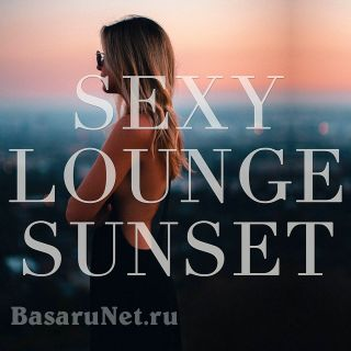 Sexy Lounge Sunset (2019)