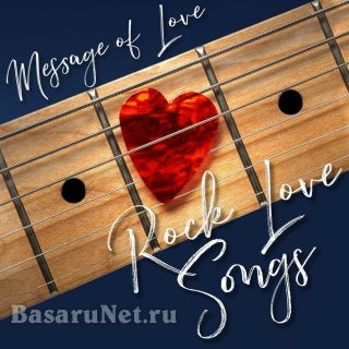 Message of Love: Rock Love Songs (2020) FLAC