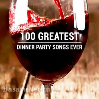 100 Greatest Dinner Party Songs Ever (2020)