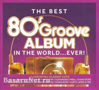 The Best - 80s Groove Album - In The World... Ever! (3CD) (2019) FLAC