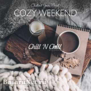 Cozy Weekend: Chillout Your Mind (2021) FLAC