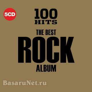 100 Hits The Best Rock Album (5CD) (2018) FLAC