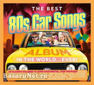 The Best 80s Car Songs Album In The World Ever (3CD) (2021)