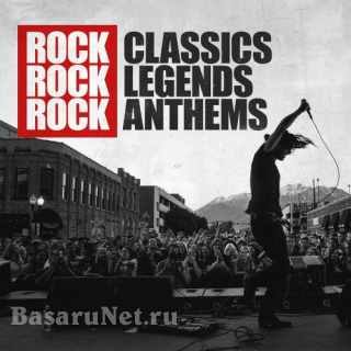Rock Classics Rock Legends Rock Anthems (2021) FLAC
