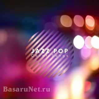 Jazz Pop Cover Songs (2021) FLAC