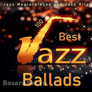 100 Best Jazz Ballads - Jazz Masterpieces and Jazz Hits (2020)