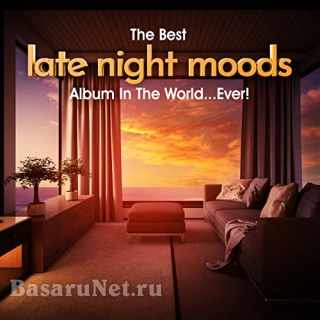 The Best Late Night Moods Album In The World...Ever! (2021)