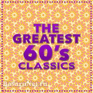 The Greatest 60s Classics (2016) FLAC
