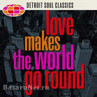 Love Makes the World Go Round Detroit Soul Classics (2021)