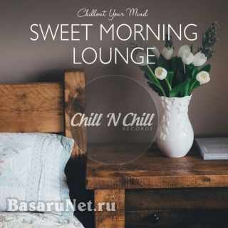 Sweet Morning Lounge: Chillout Your Mind (2021) FLAC