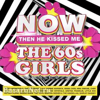 NOW Then He Kissed Me The 60s Girls Then He Kissed Me (4CD) (2021)