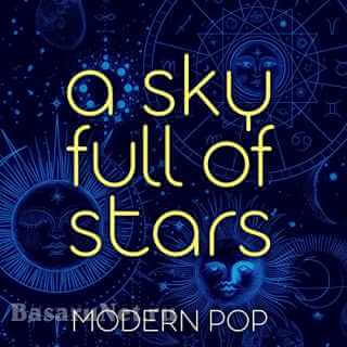 A Sky Full of Stars - Modern Pop (2021)