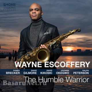Wayne Escoffery - The Humble Warrior (2020) FLAC