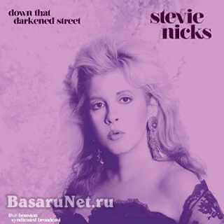 Stevie Nicks - Down That Darkened Street (Live '89) (2021)