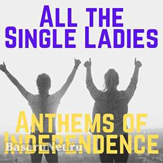 All the Single Ladies Anthems of Independence (2021)