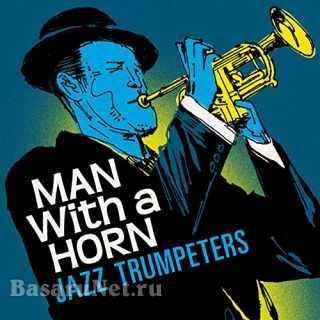 Man With a Horn Jazz Trumpeters (2021)