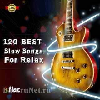 120 Best Slow Songs For Relax Blues (2021) FLAC