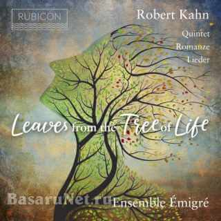 Ensemble Emigré - Robert Kahn - Leaves from the tree of life (2020) FLAC