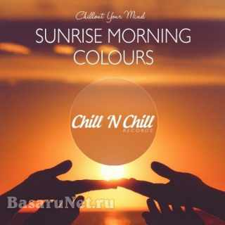 Sunrise Morning Colours: Chillout Your Mind (2021) FLAC