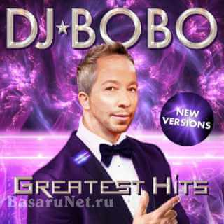 DJ BoBo - Greatest Hits: New Versions & Instrumentals (2021) FLAC