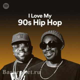 100 Tracks I Love My 90s Hip-Hop (2021)
