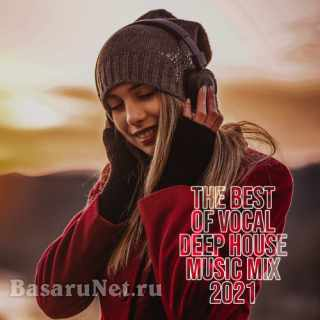 The Best of Vocal Deep House Music Mix 2021 (2021)