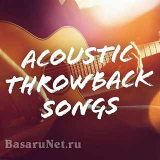 Acoustic Throwback Songs (2021) FLAC