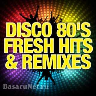 Disco 80s Fresh Hits and Remixes (2015) FLAC
