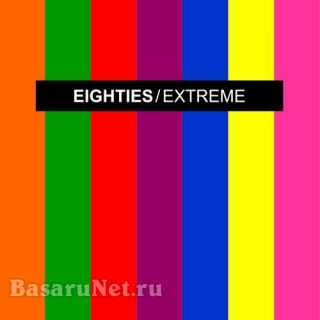 Eighties Extreme 1 (Extended Disco Mixes) (2018) FLAC