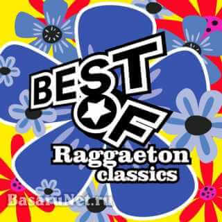Best Of Raggaeton Classics (2021)