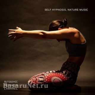 Autogenic Training Channel - Self Hypnosis, Nature Music (2021) FLAC