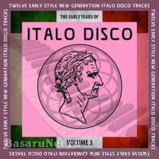The Early Years of Italo Disco, Vol. 3 (2021) FLAC