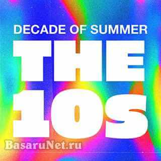 Decade of Summer The 10s (2021)