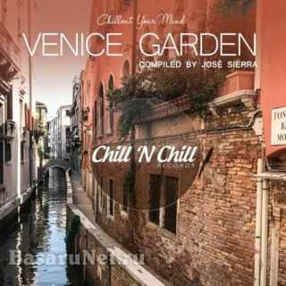 Venice Garden: Chillout Your Mind (2021) FLAC