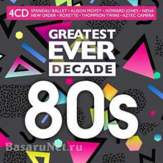 Greatest Ever Decade: The Eighties (4CD) (2021) FLAC