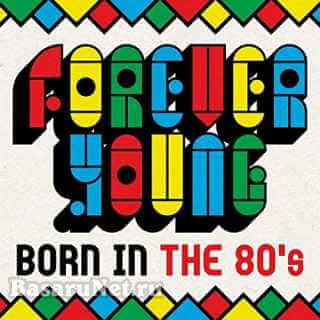 Forever Young - Born In the 80s (2021)
