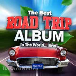 The Best Road Trip Album In The World...Ever! (2021) FLAC