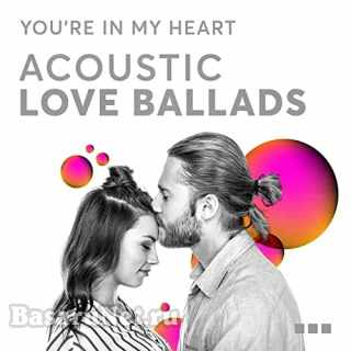 Youre In My Heart: Acoustic Love Ballads (2021) FLAC