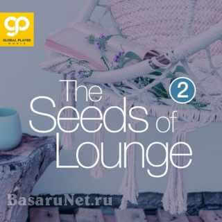 The Seeds Of Lounge: Vol. 2 (2021) FLAC
