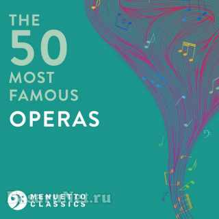The 50 Most Famous Operas (2021)