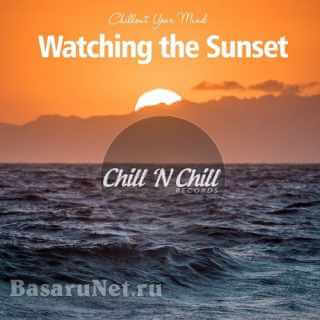 Watching the Sunset: Chillout Your Mind (2021) FLAC