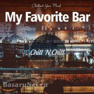 My Favorite Bar - Chillout Your Mind (2021) FLAC