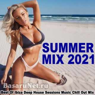 Summer Mix 2021 (Best of Ibiza Deep House Sessions Music Chill out Sunset Mix) (2021)
