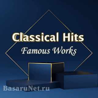 Classical Hits: Famous Works (2021)